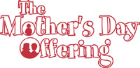 Mother's Day Offering